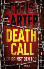 Chris Carter - Death Call - Er bringt den Tod